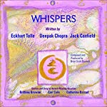 Whispers - The Spirit of Now: Affirmational Soundtracks for Positive Learning | Eckhart Tolle,Deepak Chopra,Jack Canfield