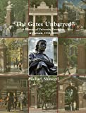 The Gates Unbarred: A History of University Extension at Harvard, 1910 - 2009 (Harvard University Extension School), Michael Shinagel, 0674036166