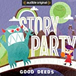 Story Party: Good Deeds | Diane Ferlatte,Kirk Waller,Mark Binder,Samantha Land