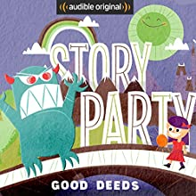 Story Party: Good Deeds Radio/TV Program by Diane Ferlatte, Kirk Waller, Mark Binder, Samantha Land