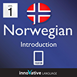 Learn Norwegian - Level 1: Introduction: Volume 1 (Innovative Language Series - Learn Norwegian from Absolute Beginner to Advanced)