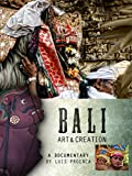 Bali - Art and Creation