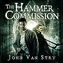 The Hammer Commission Hörbuch von John Van Stry Gesprochen von: Doug Tisdale Jr.