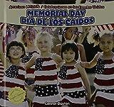 Memorial Day / Dia De Los Caidos (American Holidays / Celebraciones En Los Estados Unidos) (English and Spanish Edition)