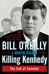Killing Kennedy: The End of Camelot (Bill O'Reilly's Killing Series) Kindle Edition