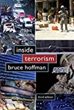 Bruce Hoffman's Inside Terrorism has remained the seminal work for understanding the historical evolution of terrorism and the terrorist mind-set. In this revised third edition of his classic text, Hoffman analyzes the latest developments in global t...
