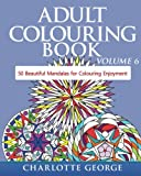 Adult Colouring Book - Volume 6: 50 Original Mandalas for Colouring Enjoyment