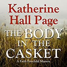 The Body in the Casket: A Faith Fairchild Mystery Audiobook by Katherine Hall Page Narrated by Tanya Eby