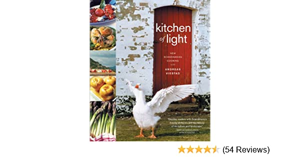Kitchen of light the new scandinavian cooking kindle edition by kitchen of light the new scandinavian cooking kindle edition by andreas viestad mette randem cookbooks food wine kindle ebooks amazon workwithnaturefo