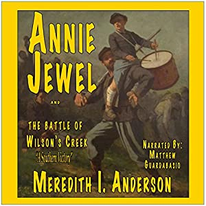 Annie Jewel and the Battle of Wilson's Creek Audiobook