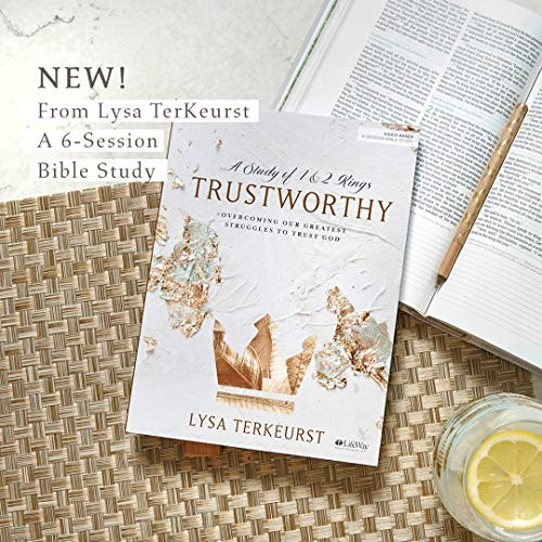 Trustworthy – Bible Study Book: Overcoming Our Greatest Struggles to Trust God