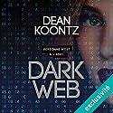 Dark Web | Livre audio Auteur(s) : Dean Koontz Narrateur(s) : Pascale Chemin