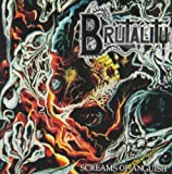 Screams of Anguish by BRUTALITY (2013-09-24)