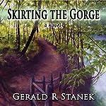 Skirting the Gorge | Gerald R. Stanek