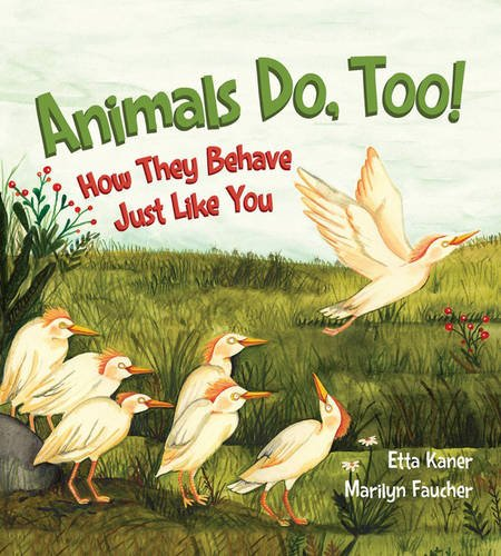 Animals Do Too How They Behave Just Like You Etta Kaner Marilyn