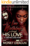 I'm Nothing Without His Love: A Twisted Love Story