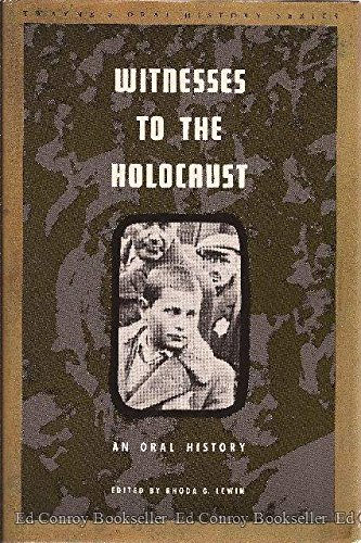 Witnesses to the Holocaust: An Oral History (Twayne's Oral History Series)