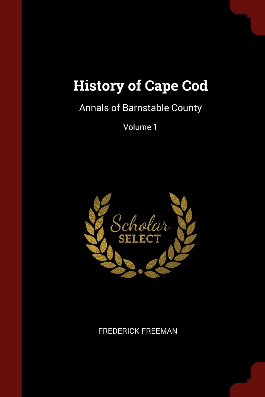 Download History of Cape Cod: Annals of Barnstable County; Volume 1 PDF
