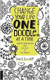 Change Your Life One Doodle At A Time Creative Exploration From The Silly To Serious Salli S Swindell 9781631590870 Books