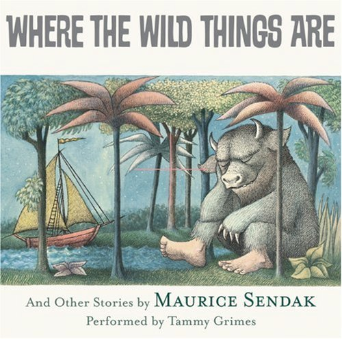 Where the Wild Things Are CD: In the Night Kitchen,Outside Over There, Nutshell Library,Sign on Rosie's Door, Very Far Away By Maurice Sendak(A)/Tammy Grimes(N) [Audiobook] PDF