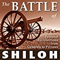 The Battle of Shiloh: Personal Recollections from Generals to Privates Audiobook by William T. Sherman, P G. T. Beauregard, Ulysses S. Grant, William Preston Johnston, Lew Wallace, Warren Onley, Thomas Jordan, Benjamin Mayberry Prentiss, Wilber F. Crummer Narrated by Andrew Mulcare