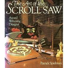 The Art Of The Scroll Saw: Award Winning Designs