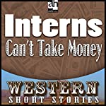 Interns Can't Take Money | Max Brand