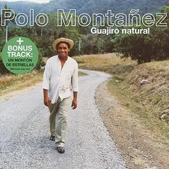 Guajiro Natural de Polo Montañez en Amazon Music - Amazon.es