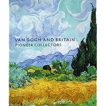 Van Gogh and Britain: Pioneer Collectors