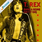 Bang A Gong (Get It On) (Extended Version)