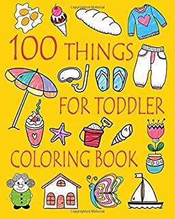 100 things for toddler coloring book easy and big coloring books for toddlers kids - Toddler Coloring Books