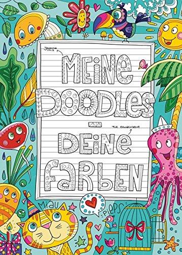 Meine Doodles - Deine Farben: Ein verspieltes Malbuch für Erwachsene Taschenbuch – 11. Dezember 2017 ByJohannaFritz Johanna Fritz Nova MD 3961112827