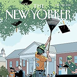 The New Yorker, May 30th 2016 (Nathan Heller, Jane Mayer, Joshua Rothman)