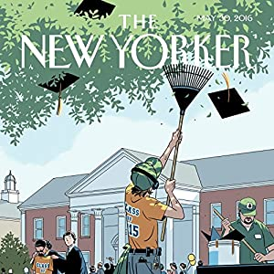 The New Yorker, May 30th 2016 (Nathan Heller, Jane Mayer, Joshua Rothman) Periodical