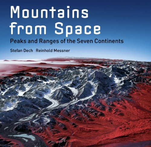 Mountains from Space: Peaks and Ranges of the Seven Continents ebook