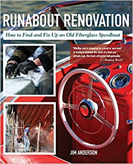 Book Runabout Renovation: How to Find and Fix Up an Old Fiberglass Speedboat
