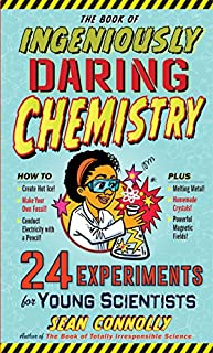 Book Cover: The Book of Ingeniously Daring Chemistry: 24 Experiments for Young Scientists