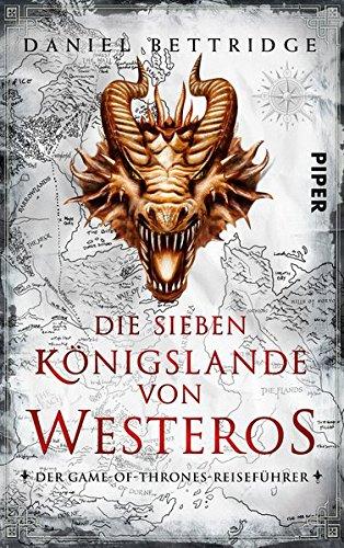 Die Sieben Königslande von Westeros: Der Game-of-Thrones-Reiseführer