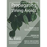 Propagating Vining Aroids: How to Propagate Philodendron, Pothos, Monstera, and Other Aroids With Cuttings