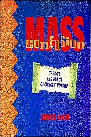 Mass Confusion: The Do's & Don'ts of Catholic Worship: James Akin