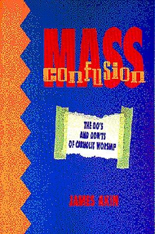 Mass Confusion: The Do's & Don'ts of Catholic Worship