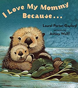 I Love My Mommy Because...