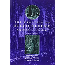 The Practice of Silviculture: Applied Forest Ecology