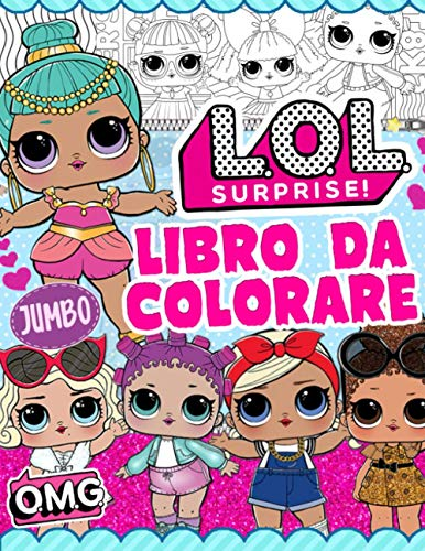 L.O.L. Surprise! Libro Da Colorare: LOL Girls Libro Da Colorare: Color Most Cute Immagini Non Ufficiali
