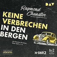 Keine Verbrechen in den Bergen Hörspiel von Raymond Chandler Gesprochen von: Christian Brückner, Peter Lieck