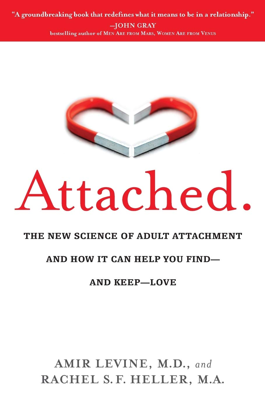Attached: The New Science of Adult Attachment and How It Can Help YouFind - and Keep - Love WeeklyReviewer