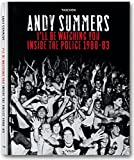 Andy Summers: I'll Be Watching You: Inside The Police. 1980-83