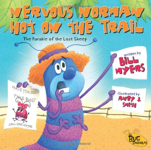 Nervous Norman Hot on the Trail: The Parable of the Lost Sheep (Bug Parables, The) -