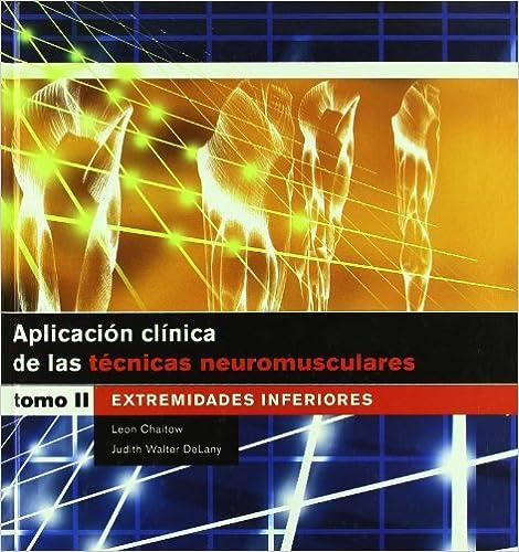 Aplicación Clínica De Las Técnicas Neuromusculares. Extremidades Inferiores (bicolor): 1 por Leon Chaitow epub