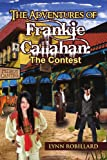 The Adventures of Frankie Callahan, Lynn Robillard, 1453529187